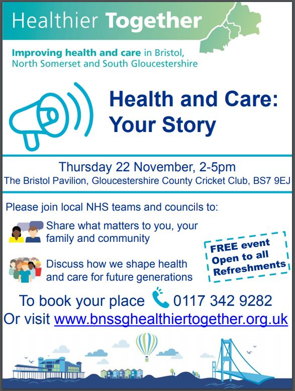 Health and Care: Your Story Thursday 22 November 2-5pm The Bristol Pavillion, BS7 9EJ